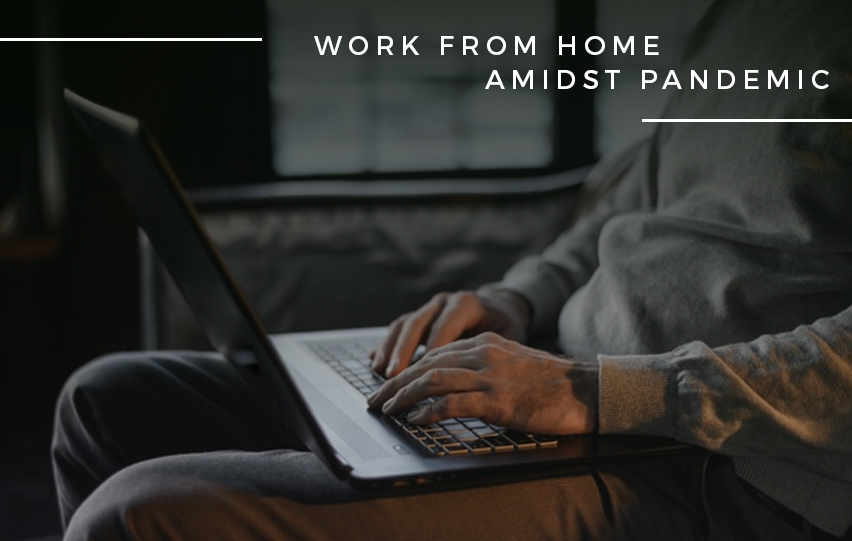Work From Home Amidst Pandemic Lockdown