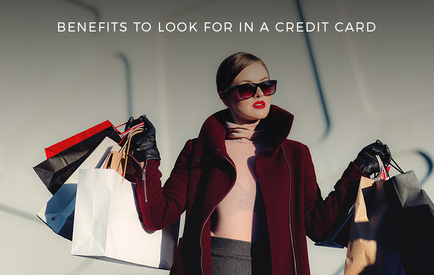Most Important Benefits to Look for in a Credit Card