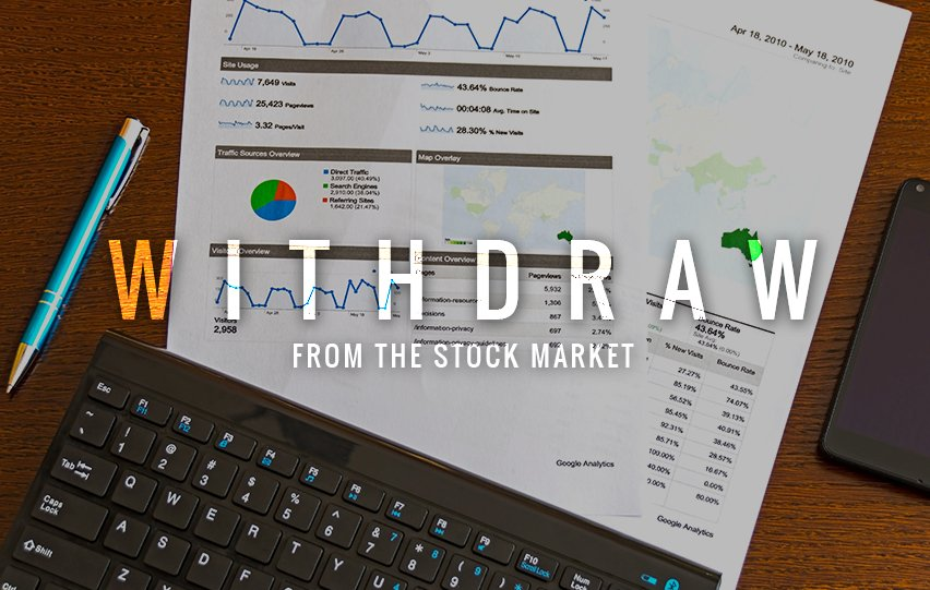 Withdraw From The Stock Market During a Pandemic