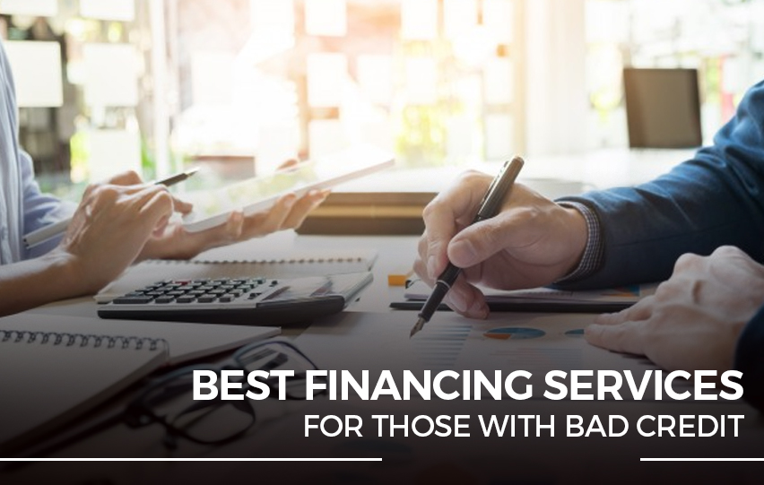 The Best Financing Services for Those with Bad Credit