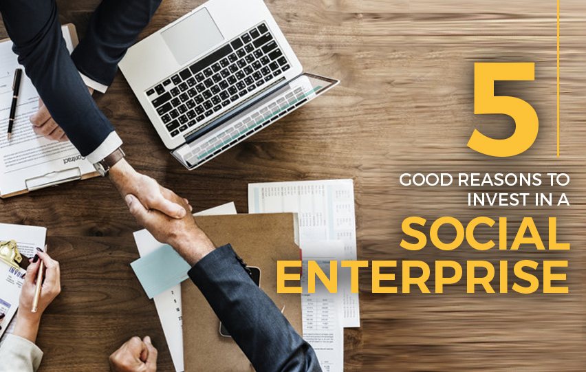 5 Good Reasons to Invest in a Social Enterprise