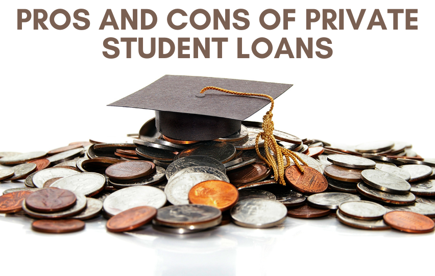 The Pros and Cons of Private Student Loans