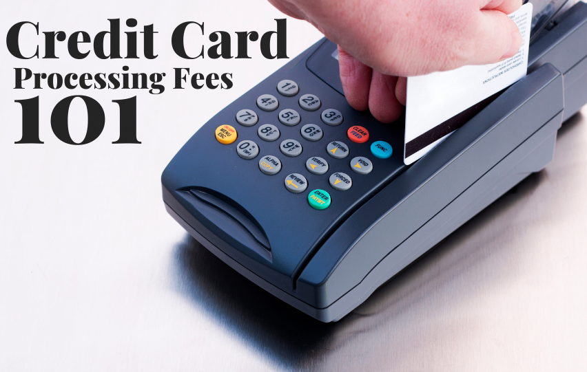 Credit Card Processing Fees 101